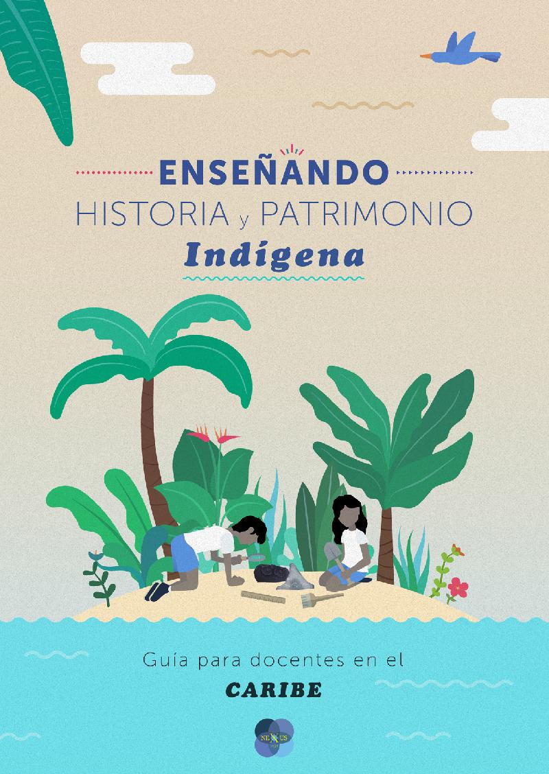 Enseñando Historia y Patrimonio Indigena