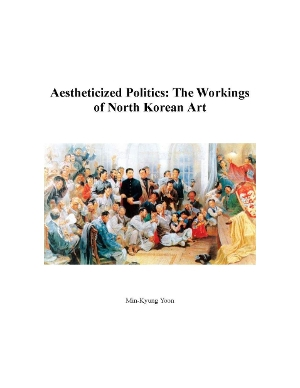 Aestheticized politics : the workings of North Korean art