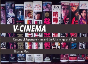 V-Cinema: Canons of Japanese Film and the Challenge of Video