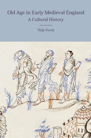 https://www.universiteitleiden.nl/binaries/content/gallery/ul2/main-images/humanities/book-covers/thijs-porck---old-age-in-early-medieval-england.jpg/thijs-porck---old-age-in-early-medieval-england.jpg/d300xvar