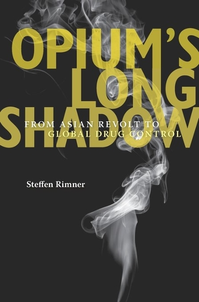 Book presentation: Opium's Long Shadow: From Asian Revolt to Global