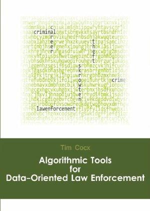 Algorithmic tools for data-oriented law enforcement - Leiden